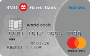 BMO Harris Bank World Debit Mastercard<sup>®</sup> BusinessCard